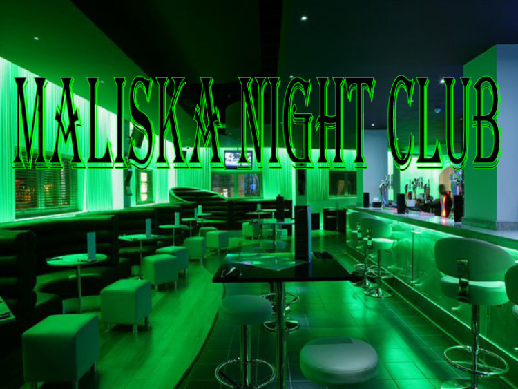 Malışka Night club